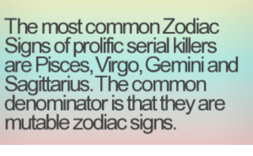 The Most Common Zodiac Signs of Prolific Serial Killers Are Pisces