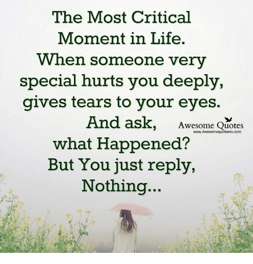 The Most Critical Moment In Life When Someone Very Special Hurts You