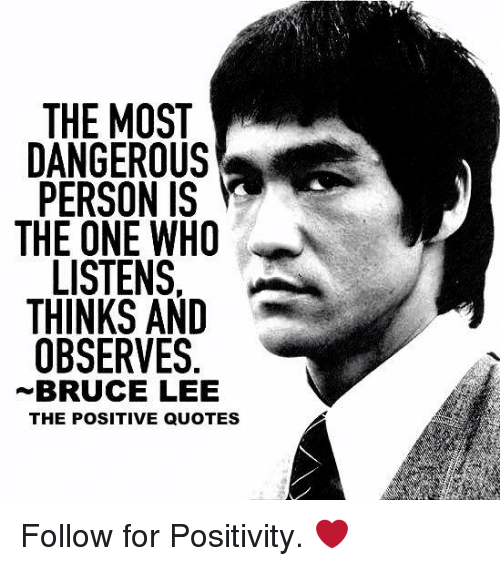 Bruce Lee Quotes And Who The Most Dangerous Person Is One