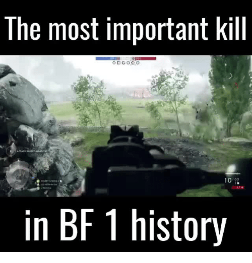the most important kill 10 60 in bf 1 history 17687866 ✅ 25 best memes about combat medic meme combat medic memes