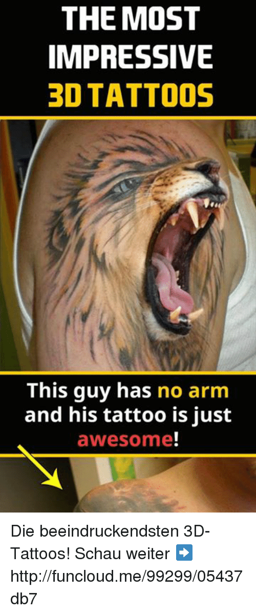 The MOST IMPRESSIVE 3D TATTOOS This Guy Has No Arm and His Tattoo Is ...