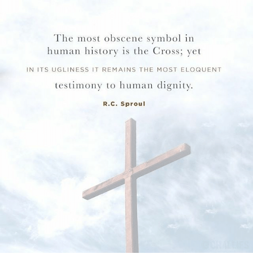 The Most Obscene Symbol In Human History Is The Cross Yet In Its