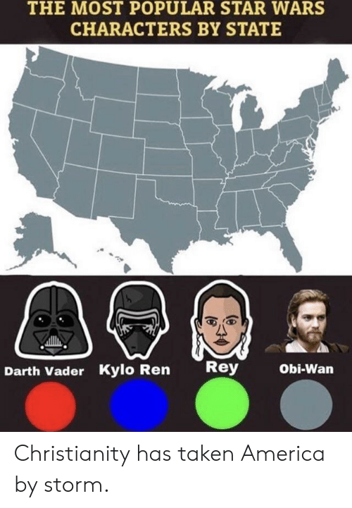 America, Darth Vader, and Kylo Ren: THE MOST POPULAR STAR WARS  CHARACTERS BY STATE  Rey  Obi-Wan  Darth Vader Kylo Ren Christianity has taken America by storm.