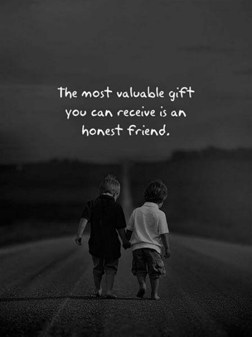 Can, Friend, and You: the most valuable gift  you can receive is an  honest friend