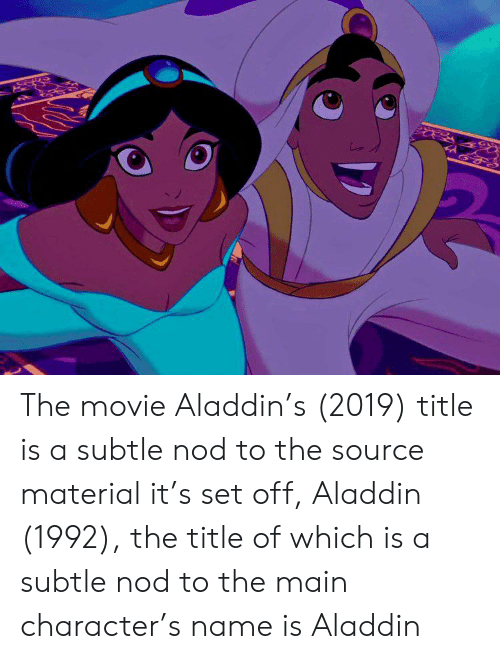 The Movie Aladdin's 2019 Title Is a Subtle Nod to the Source