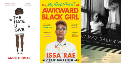 New York, Awkward, and Black: the Ms  AWKWARD  BLACK GIRL  ASON REYNMOLDS  HATE  -COSM0  GIVE  JAMES BALDWIN  ESSENCE  GO TELL IT ON THE MOUNTAIN  his people, and the langunge they  ANGIE THOMAS  NEW YORK TIMES BESTSELLER