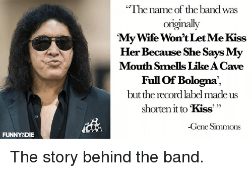 The Name Of The Band Was Originally My Wife Won T Let Me Kiss Her