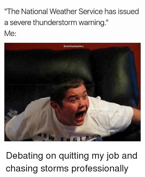 the national weather service has issued a severe thunderstorm warning 20660608 ✅ 25 best memes about thunderstorms thunderstorms memes