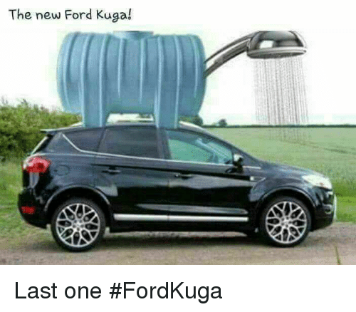 the new ford kuga last one fordkuga 24007657 the new ford kuga! last one fordkuga ford meme on me me