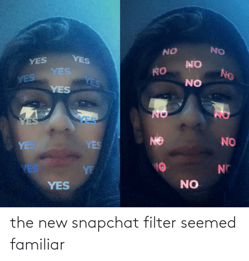 Snapchat, New Snapchat, and Filter: the new snapchat filter seemed familiar