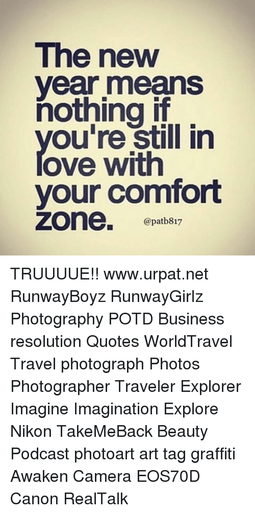 The New Year Means Still in Ove With Your Comfort Zone TRUUUUE ...