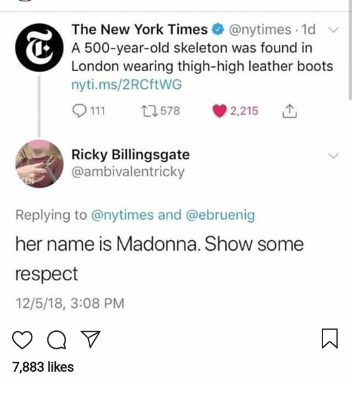The New York Times a 500-Year-Old Skeleton Was Found in London Wearing  Thigh-High Leather Boots Nytims2RCftWG 9111 578 2215 Ricky Billingsgate  Replying to and Her Name Is Madonna Show Some Respect 12518