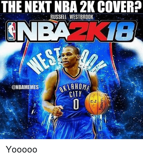 Nba, Russell Westbrook, and Covers: THE NEXT NBA 2K COVER  RUSSELL WESTBROOK  NBA  @NBAMEMES  CITY Yooooo