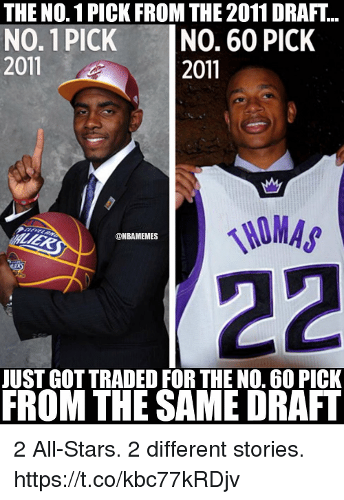 Stars, Got, and Ino: THE NO. 1 PICK FROM THE 2011 DRAFT  NO. 1 PICK INO. 60 PICK  2011  2011  NIMAS  @NBAMEMES  JUST GOT TRADED FOR THE N0. 60 PICK  FROM THE SAME DRAFT 2 All-Stars. 2 different stories. https://t.co/kbc77kRDjv