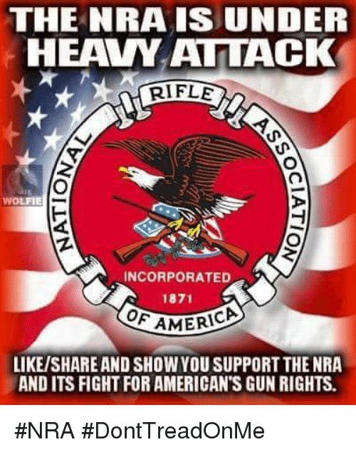 America, Memes, and Fight: THE NRA IS UNDER  HEAVY ATTACK  RIFLE  WOLFIE  INCORPORATED  187  AMERICA  LIKE/SHARE AND SHOW YOU SUPPORT THE NRA  AND ITS FIGHT FOR AMERICAN'S GUN RIGHTS. #NRA #DontTreadOnMe