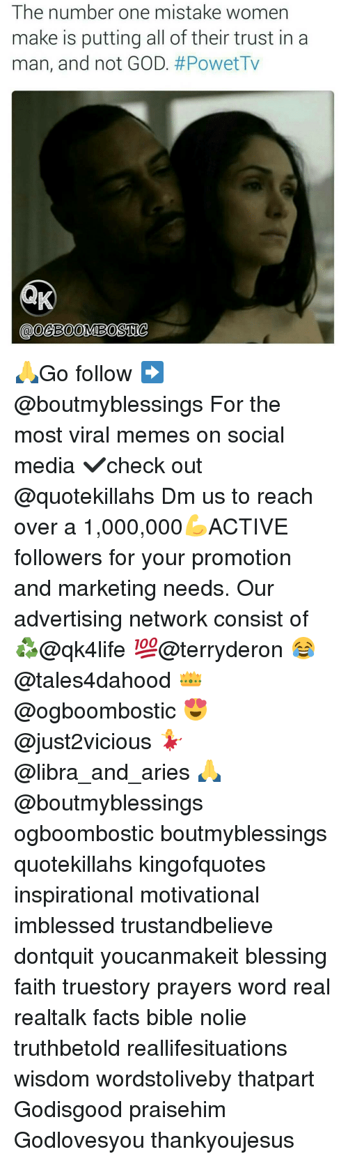 Facts, God, and Memes: The number one mistake women  make is putting all of their trust in a  man, and not GOD  🙏Go follow ➡@boutmyblessings For the most viral memes on social media ✔check out @quotekillahs Dm us to reach over a 1,000,000💪ACTIVE followers for your promotion and marketing needs. Our advertising network consist of ♻@qk4life 💯@terryderon 😂@tales4dahood 👑@ogboombostic 😍@just2vicious 💃@libra_and_aries 🙏@boutmyblessings ogboombostic boutmyblessings quotekillahs kingofquotes inspirational motivational imblessed trustandbelieve dontquit youcanmakeit blessing faith truestory prayers word real realtalk facts bible nolie truthbetold reallifesituations wisdom wordstoliveby thatpart Godisgood praisehim Godlovesyou thankyoujesus