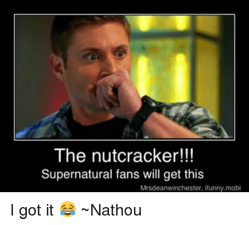 the nutcracker supernatural fans will get this mrsdeanwinchester ifunny mobi i 6704342 ✅ 25 best memes about ifunny mobi ifunny mobi memes,Ifunny Memes
