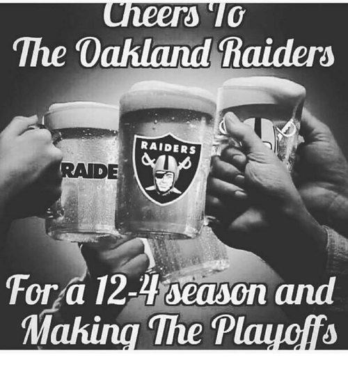 Memes, Oakland Raiders, and Raiders: The Oakland Raiders  RAIDERS  RADE  For a 12-HOeason and  Making The P