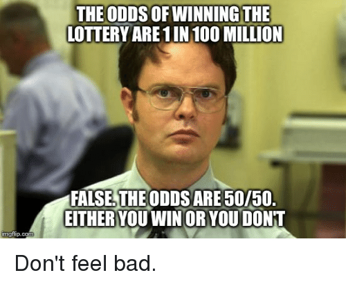Anaconda, Bad, and Lottery: THE ODDS OF WINNING THE  LOTTERY ARE 1IN 100 MILLION  FALSE, THE ODDSARE 50/50  EITHER YOUWINOR YOU DONT  imgtilip.com