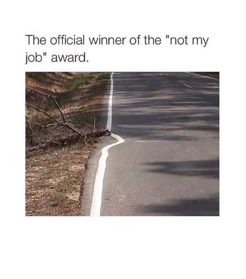 Winner Of The Not My Job Award
