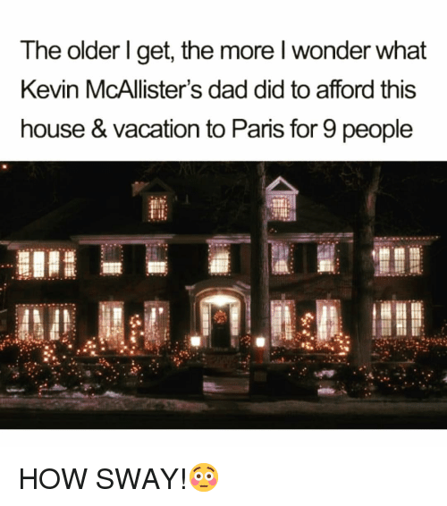 Dad, Funny, and House: The older I get, the more wonder what  Kevin McAllister's dad did to afford this  house & Vacation to Paris for 9 people HOW SWAY!😳