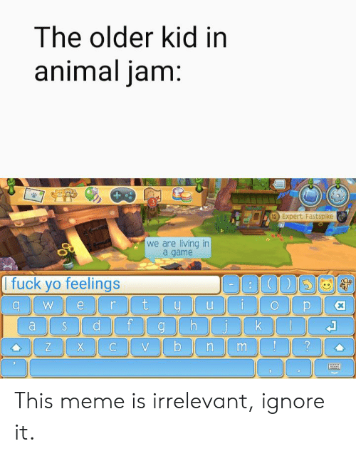 The Older Kid in Animal Jam 3 12 Expert Fastspike We Are Living in a