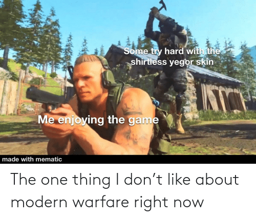 The One Thing I Don T Like About Modern Warfare Right Now Modern