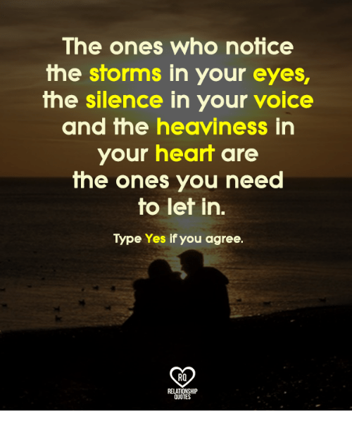 The Ones Who Notice The Storms In Your Eyes The Silence In Your
