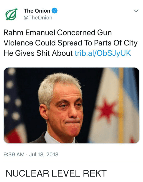 The Onion Rahm Emanuel Concerned Gun Violence Could Spread
