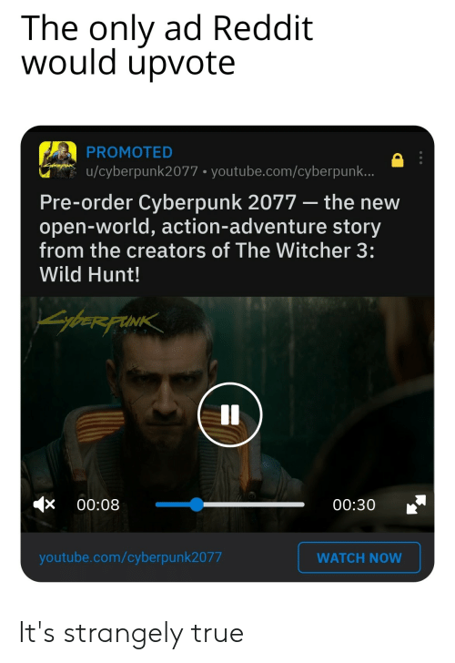 The Only Ad Reddit Would Upvote PROMOTED Ucyberpunk2077