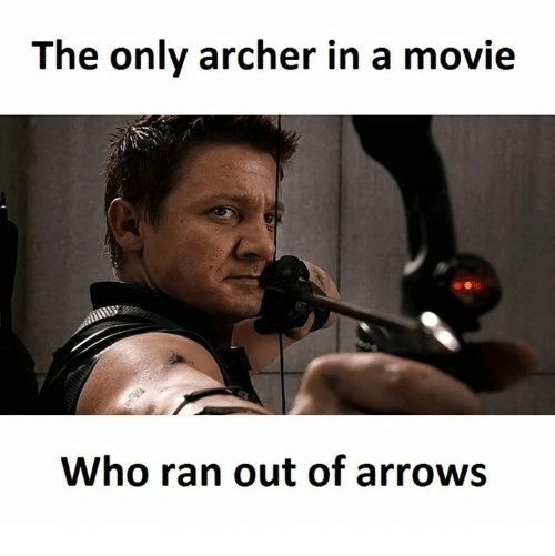 Archer, Ran, and Archers: The only archer in a movie  Who ran out of arrows