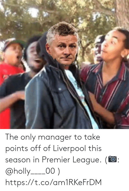 Memes, Premier League, and Liverpool F.C.: The only manager to take points off of Liverpool this season in Premier League. (📷: @holly____00 ) https://t.co/am1RKeFrDM