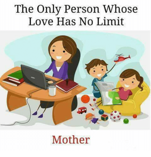 Love, Memes, and 🤖: The Only Person Whose  Love Has No Limit  Mother