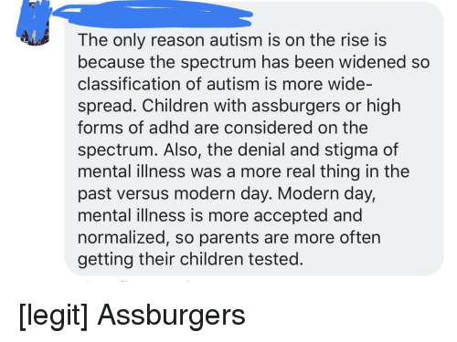 Adhd And Immaturity Parents Shouldnt >> The Only Reason Autism Is On The Rise Is Because The Spectrum Has