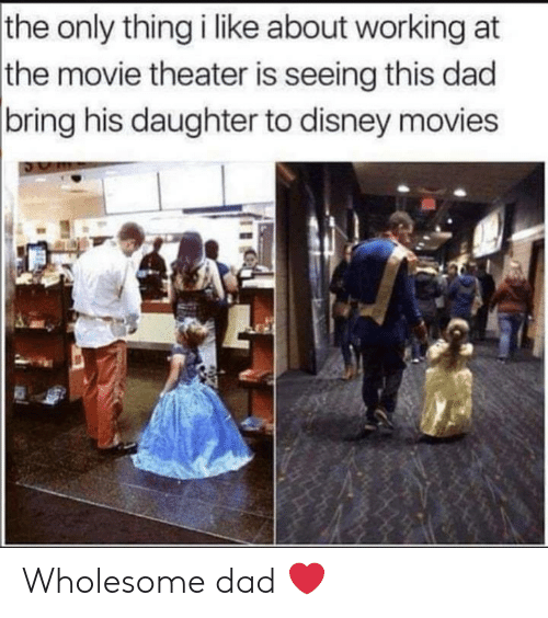 Dad, Disney, and Movies: the only thing i like about working at  the movie theater is seeing this dad  |bring his daughter to disney movies Wholesome dad ❤️