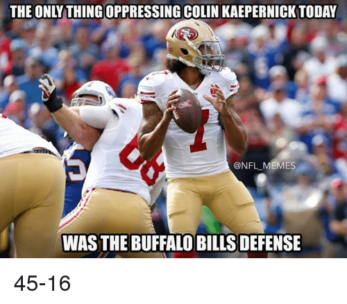 the only thing oppressing colin kaepernick today ouillaierenicktoda nfl memes was 5320361 ✅ 25 best memes about colin kaepernick colin kaepernick memes,Cam Newton Colin Kaepernick Meme