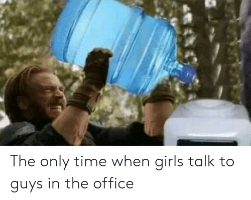 Girls, The Office, and Office: The only time when girls talk to guys in the office