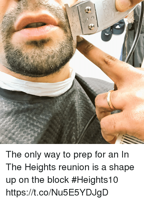 Memes, 🤖, and In the Heights: The only way to prep for an In The Heights reunion is a shape up on the block  #Heights10 https://t.co/Nu5E5YDJgD