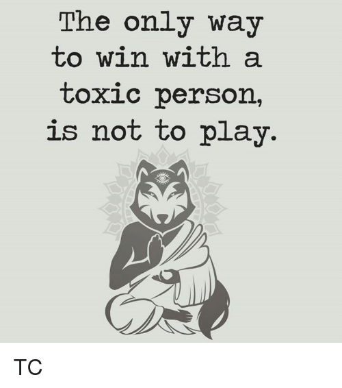 Toxic Person Not How To A Be