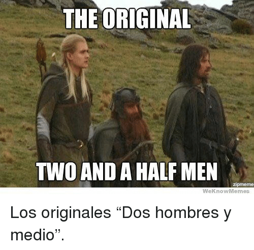 Memes, Two and a Half Men, and Dos: THE ORIGINA  TWO AND A HALF MEN  WeKnow Memes <p>Los originales &ldquo;Dos hombres y medio&rdquo;.</p>