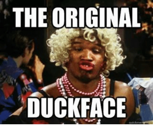 meme Duck face
