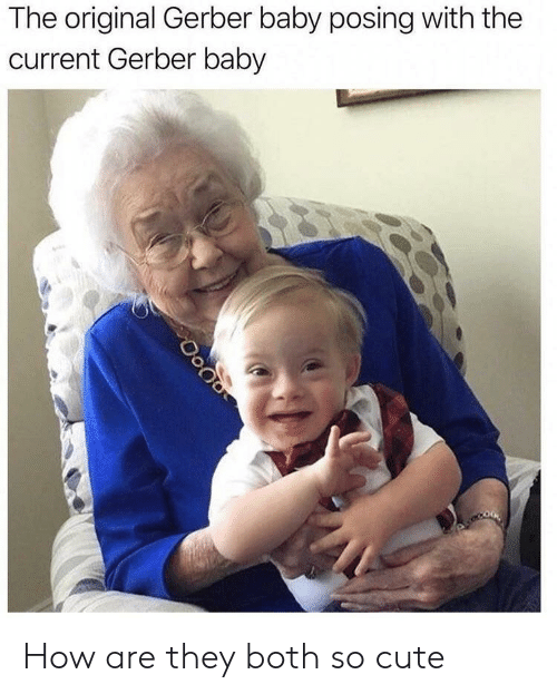 Cute, Baby, and How: The original Gerber baby posing with thee  current Gerber baby How are they both so cute