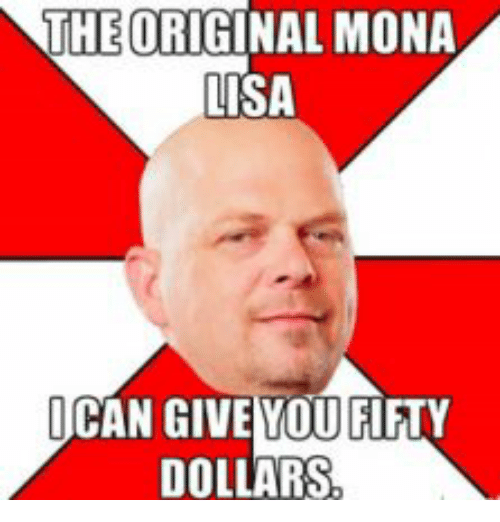 Search pawn star meme memes on for Can you buy the mona lisa