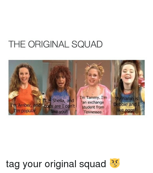The ORIGINAL SQUAD Sheila and M Tammy I'm Y Name Is I'm