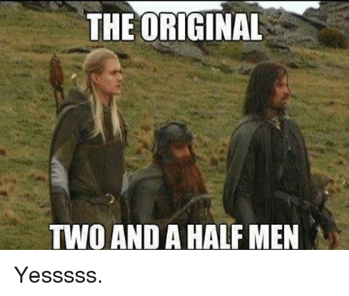 Memes, Two and a Half Men, and 🤖: THE ORIGINAL  TWO AND A HALF MEN Yesssss.