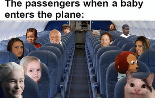 Baby, Plane, and Passengers: The passengers when a baby  enters the plane:
