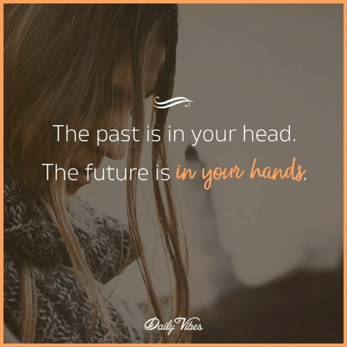 Future, Head, and Memes: The past is in your head.  The future is in your hand  is inw veuwr
