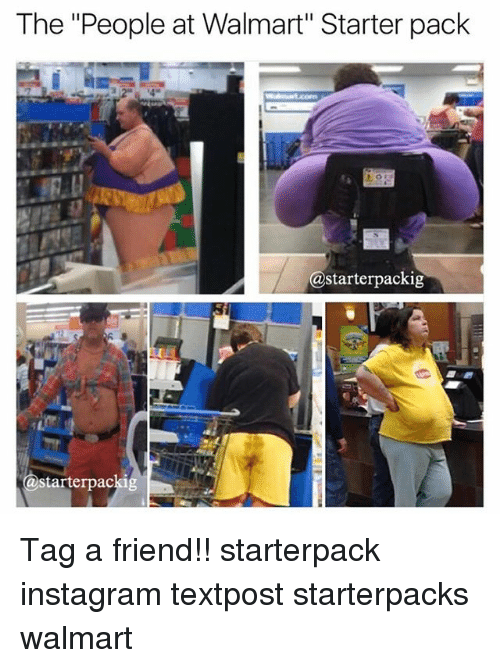 the people at walmart starter pack starterpackig starterpackig tag a 24036676 the people at walmart starter pack starterpackig tag a friend