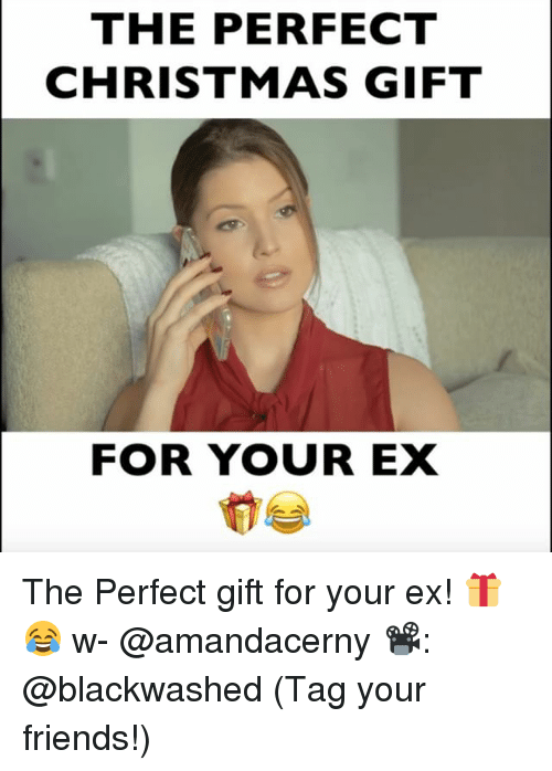 the perfect christmas gift for your ex the perfect gift 10024324 ✅ 25 best memes about christmas gifts christmas gifts memes