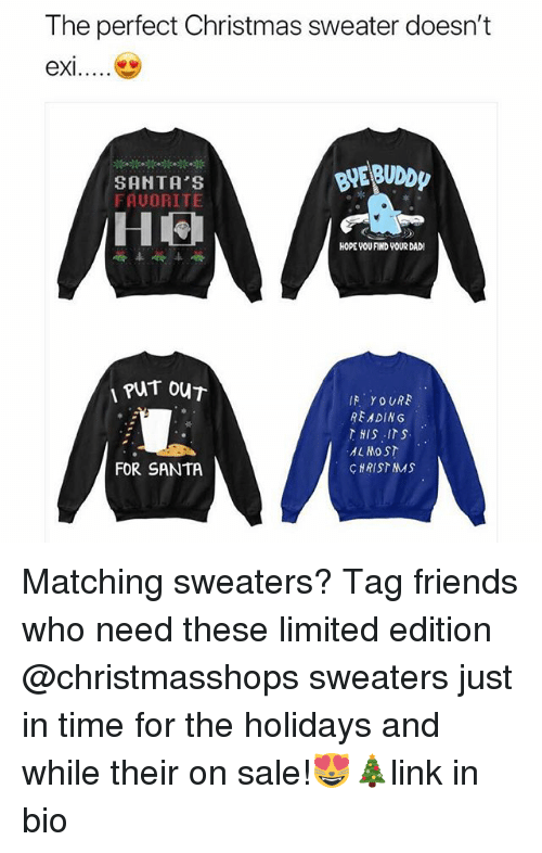 The Perfect Christmas Sweater Doesnt Exi Exi Santas Fauorite He